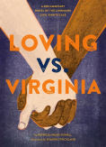 Title: Loving vs. Virginia: A Documentary Novel of the Landmark Civil Rights Case, Author: Patricia Hruby Powell
