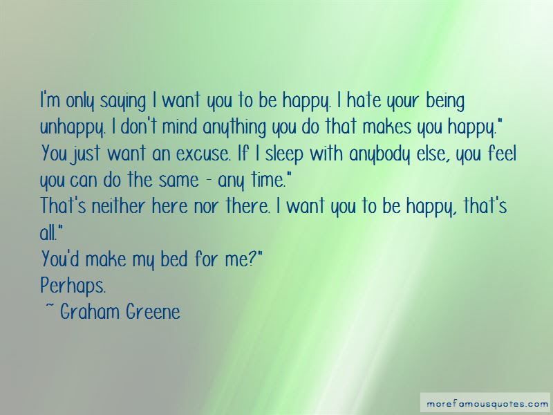 Quotes About I Want You To Be Happy Top 66 I Want You To Be Happy