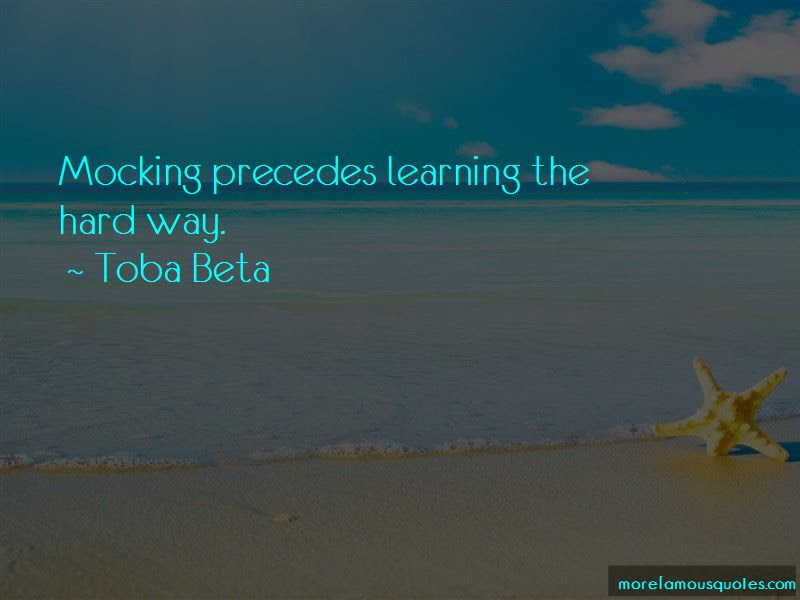 Quotes About Learning The Hard Way Top 19 Learning The Hard Way