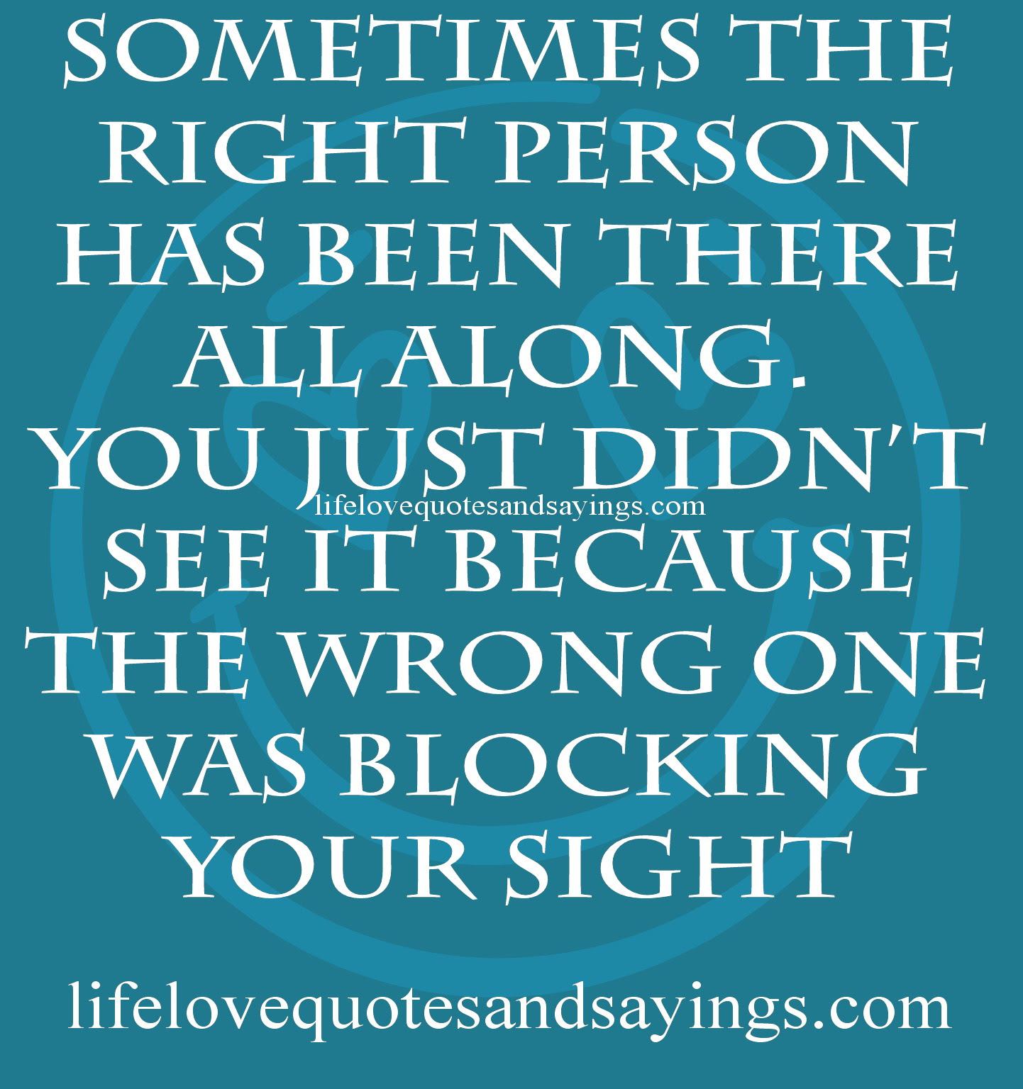 Quotes About Right Person 367 Quotes