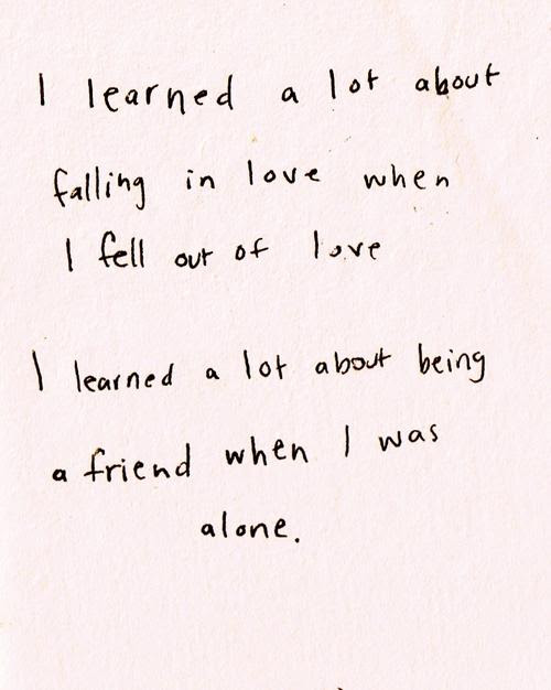I Learned A Lot About Falling In Love When I Fell Out Of Love I