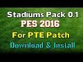 Cara Pasang Stadium Pack di PTE 2016 Patch 1.0