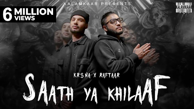KR$NA X RAFTAAR - SAATH YA KHILAAF LYRICS IN HINDI