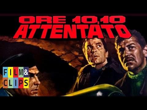 Ore 10,10 attentato - Film Completo