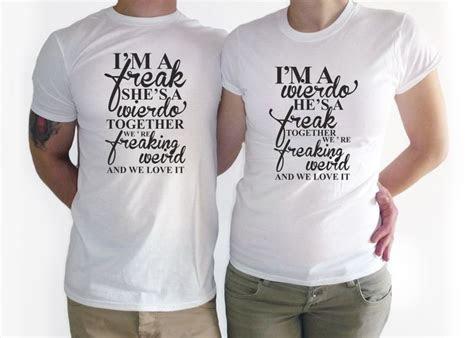 COUPLES T SHIRT. Im a weirdo shirt. Funny couple t shirt