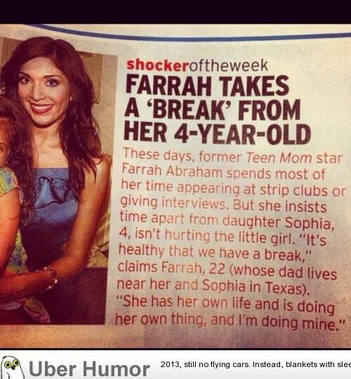 Teen Mom Farrah Abraham Takes A Break From Raising Her 4 Year Old