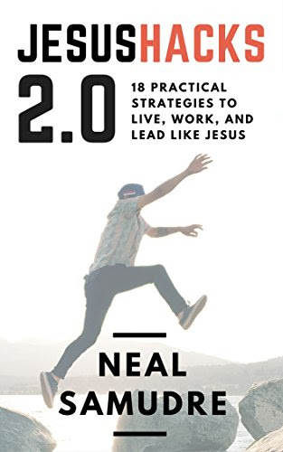 JesusHacks 2.0: 18 Practical Strategies to Live, Work, and Lead Like Jesus