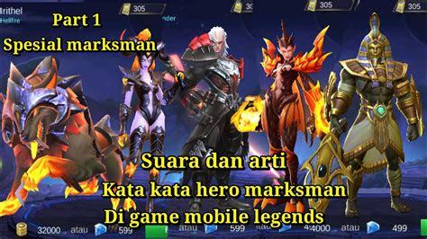 suara  arti kata kata hero marksman part mobile