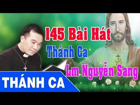 Những Bài Thánh Ca Hay Nhất Của LM. Nguyễn Sang ,thanhcaninhbinh.net