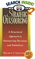 Strategic Outsourcing: A Structured Approach to Outsourcing Decisions and Initiatives