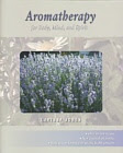 Aromatherapy for Body, Mind, and Spirit by Larissa Jones