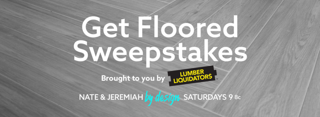 Tlc Get Floored Nate Jeremiah By Design Sweepstakes