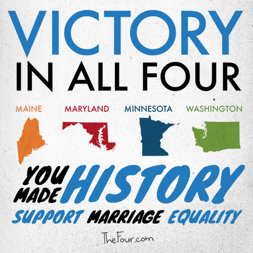 VICTORY IN ALL FOUR. Congratulations and THANK YOU to everyone involved in the fight for equality.