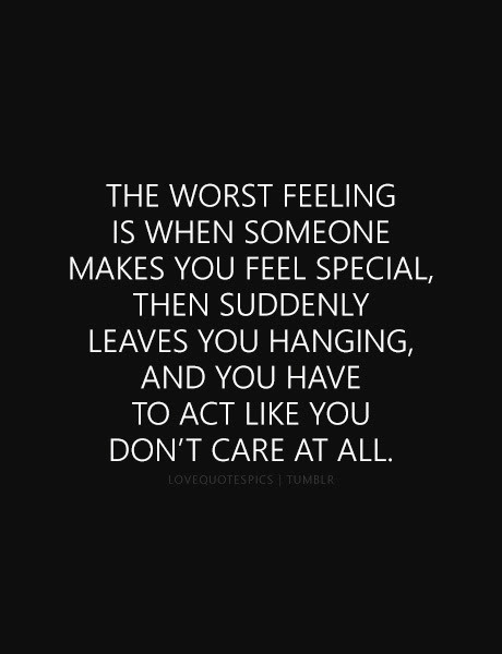 The Worst Feeling Quotes About Someone Making You Feel Special