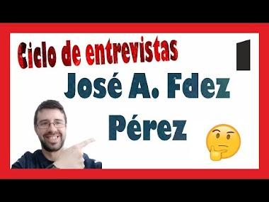 Ciclo de entrevistas #1. José Antonio Fernández Pérez