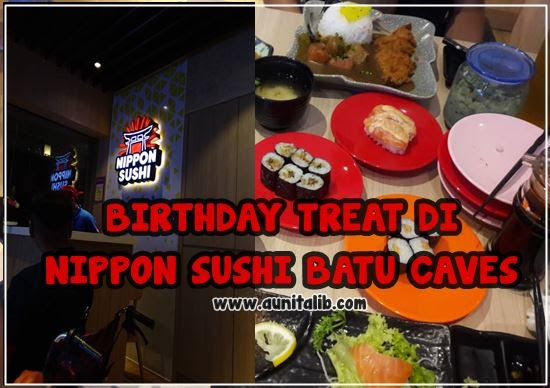 BIRTHDAY TREAT DI NIPPON SUSHI BATU CAVES