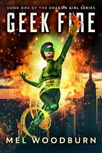 Geek Fire by Mel Woodburn