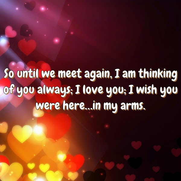 So Until We Meet Again I Am Thinking Of You Always I Love You I