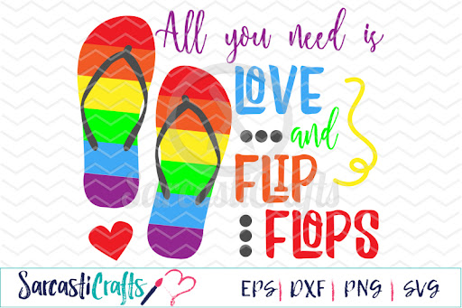 Download Free All You Need is Love and Flip Flops - SVG EPS DXF PNG ...