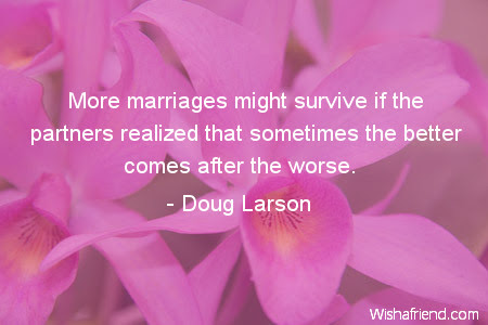 Doug Larson Quote More Marriages Might Survive If The Partners