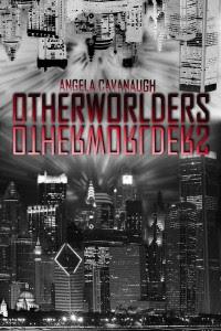 Otherworlders by Angela Cavanaugh
