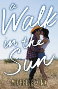 Title: A Walk in the Sun, Author: Michelle Zink