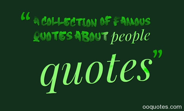 A Collection Of Famous Quotes About People Quotes Quotes