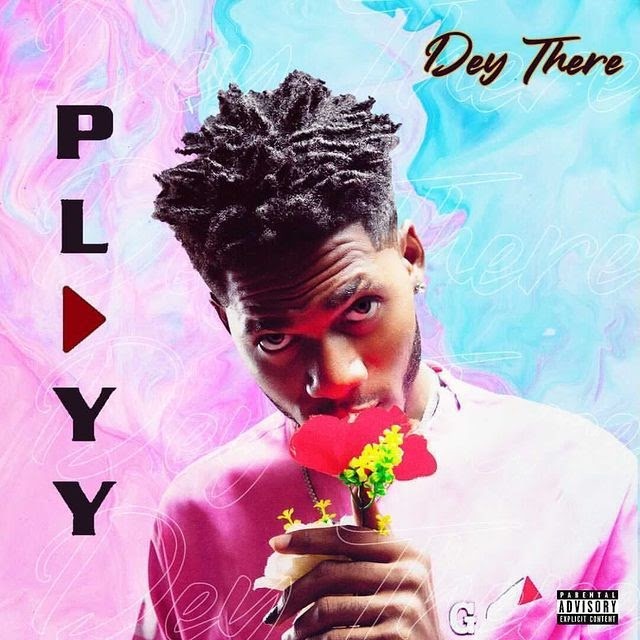 [Video] Playy – Dey There