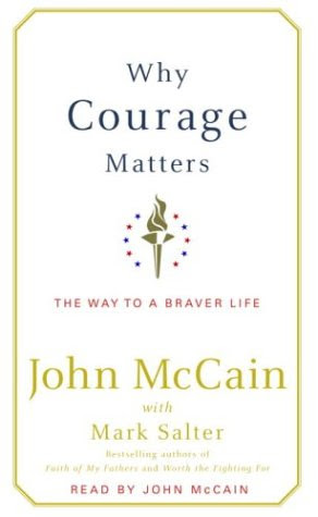 Why Courage Matters - John McCain