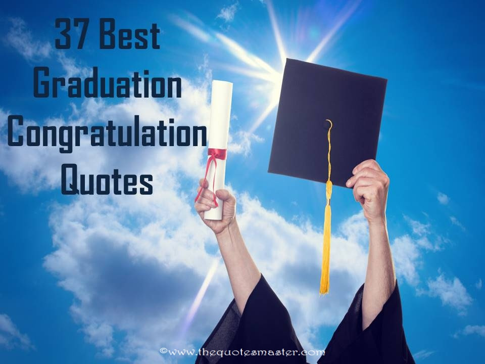 37 Best Graduation Congratulation Quotes