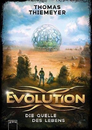 Evolution (3). Die Quelle des Lebens - Thiemeyer, Thomas