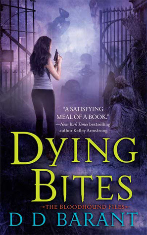 Dying Bites (The Bloodhound Files #1)