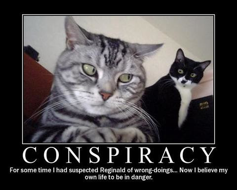 Conspiracy by you.