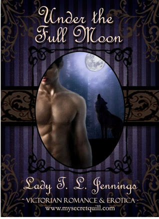 """Under the Full Moon ~ The fifth story from """"Corsets and Cravings"""", a Victorian Romance and Erotic short story collection"""