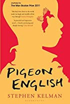 Pigeon English by Stephen Kelman