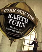 Come See the Earth Turn by Lori Mortensen