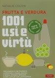 Frutta e Verdura - 1001 Usi e Virtù - Libro