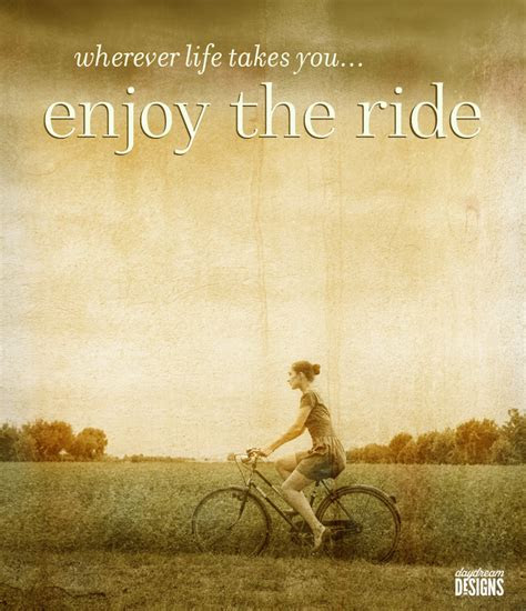 The Best Life Enjoy The Ride Quotes - Squidhomebiz