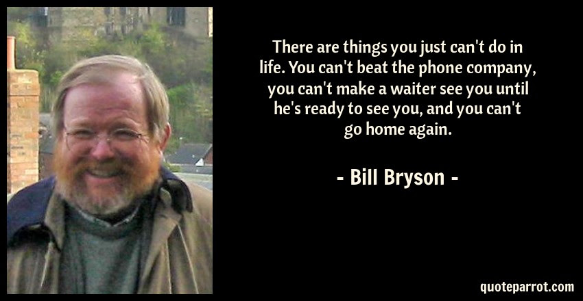 There Are Things You Just Cant Do In Life You Cant B By Bill