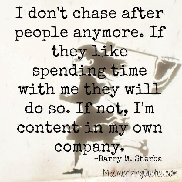 Dont Chase After People Anymore Mesmerizing Quotes