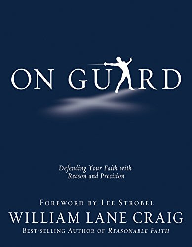 On Guard: Defending Your Faith with Reason and Precision