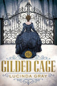 Title: The Gilded Cage, Author: Lucinda Gray