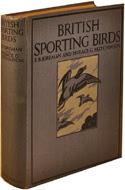 British Sporting Birds by F.B. Kirkman & Horace G. Hutchinson