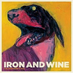 Iron And Wine - The Shepherd's Dog