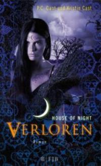 House of Night 10. Verloren - P. C. Cast, Kristin Cast