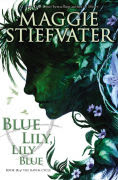 http://www.barnesandnoble.com/w/blue-lily-lily-blue-maggie-stiefvater/1119449138?ean=9780545424974