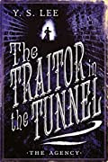 The Traitor in the Tunnel by Y. S. Lee