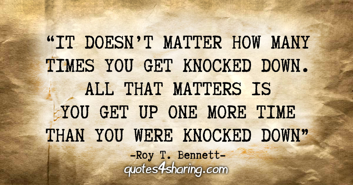 It Doesnt Matter How Many Times You Get Knocked Down All That