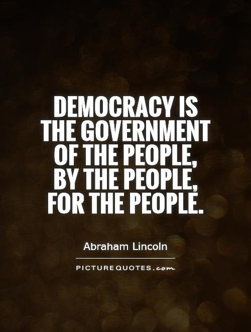 Democracy Is The Government Of The People By The People For