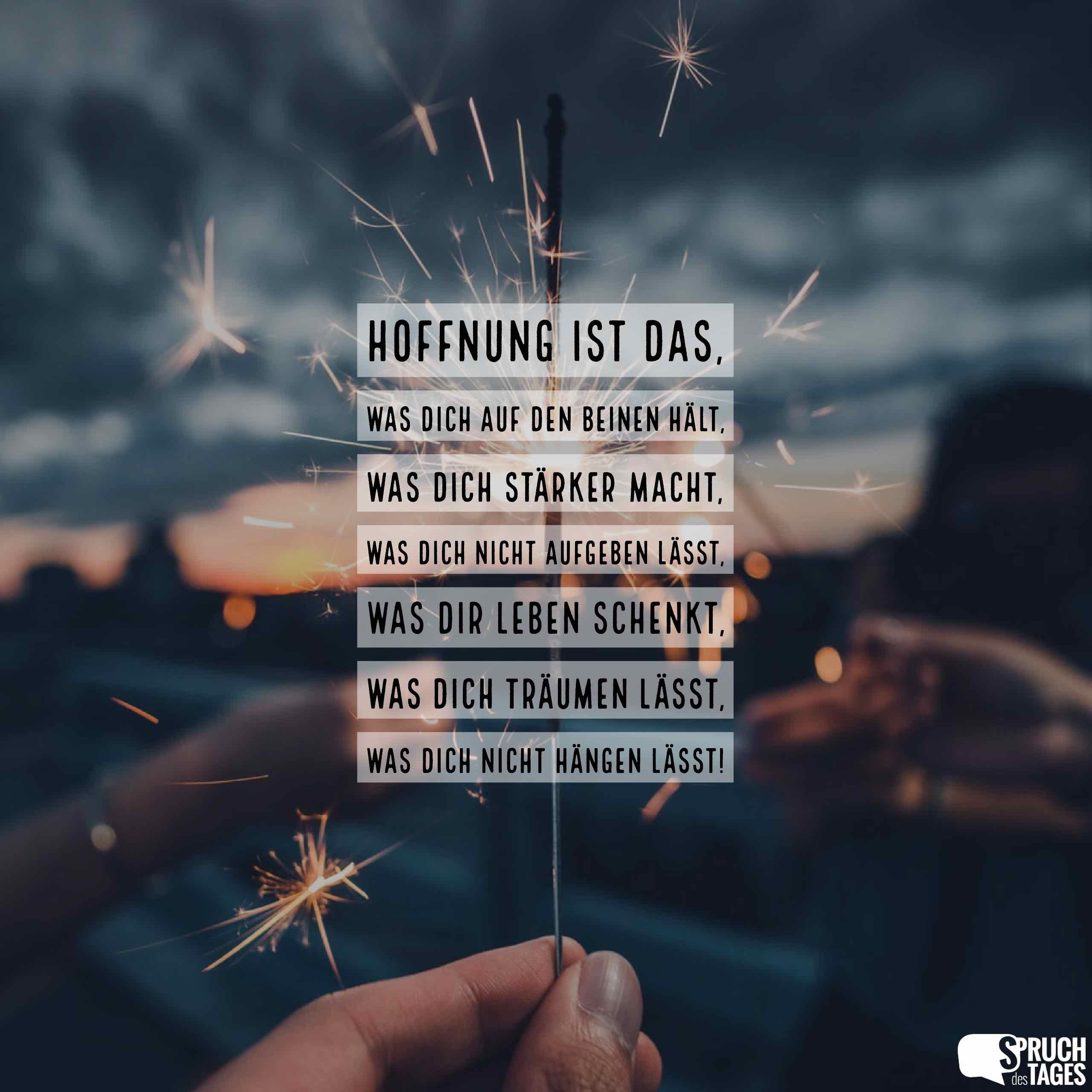 Hoffnung Ist Das Was Dich Auf Den Beinen Hält Was Dich Stärker